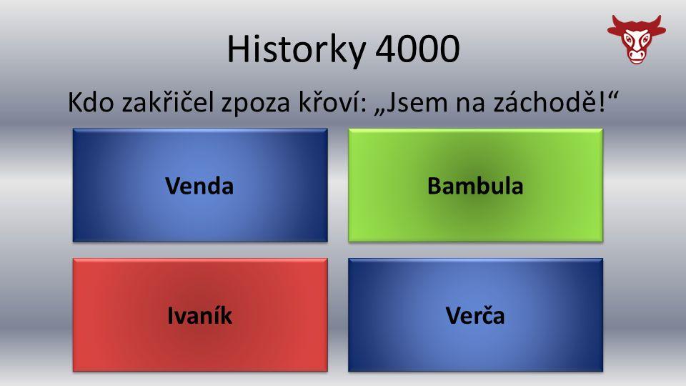 """Historky 4000 Ivaník Kdo zakřičel zpoza křoví: """"Jsem na záchodě! Verča Bambula Venda"""