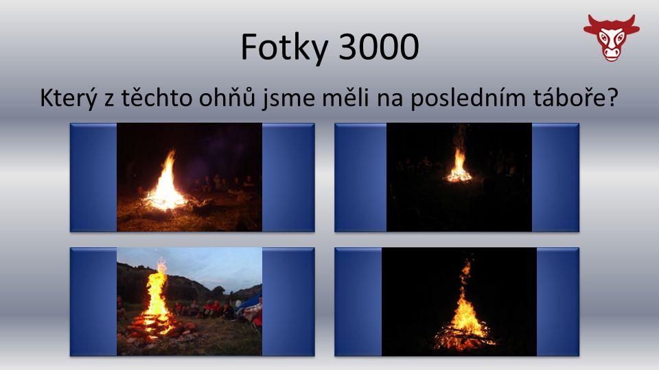Fotky 3000 C C Který z těchto ohňů jsme měli na posledním táboře D D B B A A