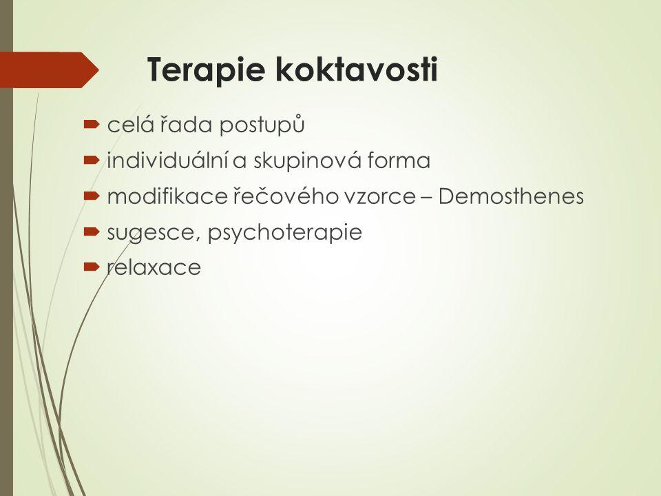 Terapie koktavosti  celá řada postupů  individuální a skupinová forma  modifikace řečového vzorce – Demosthenes  sugesce, psychoterapie  relaxace