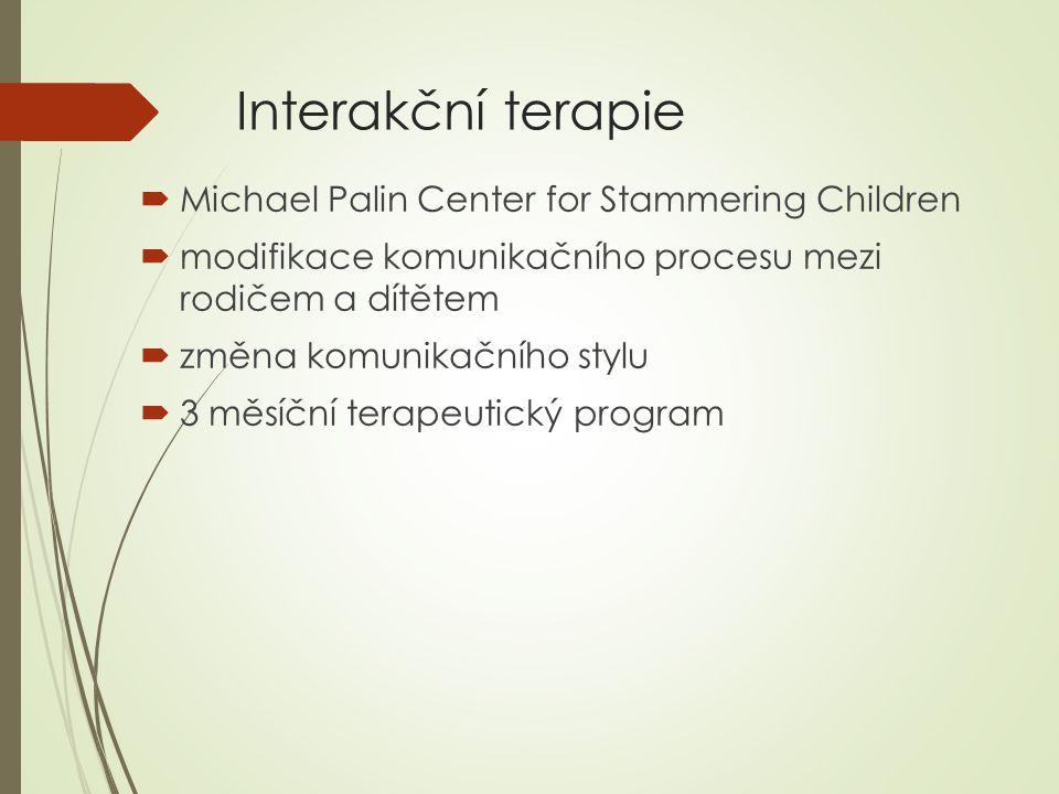 Interakční terapie  Michael Palin Center for Stammering Children  modifikace komunikačního procesu mezi rodičem a dítětem  změna komunikačního styl