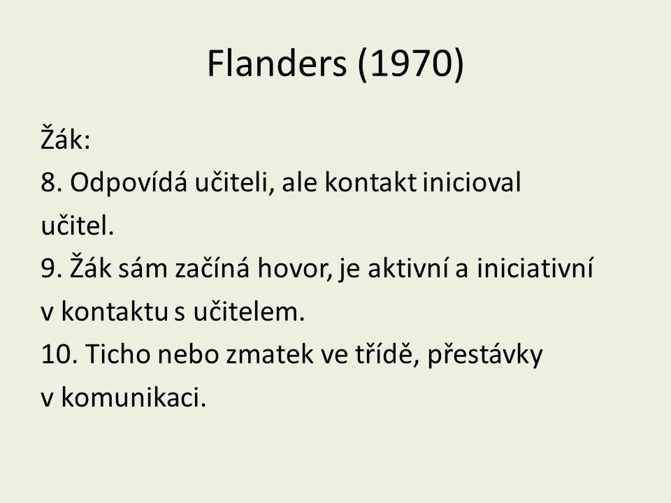 Flanders (1970) Žák: 8.Odpovídá učiteli, ale kontakt inicioval učitel.