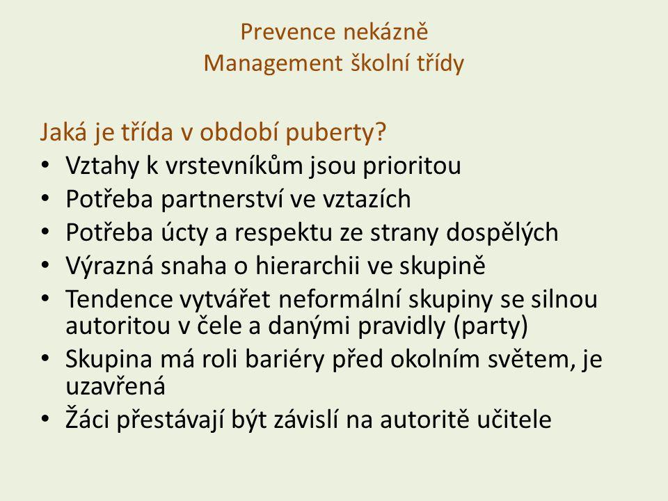 Prevence nekázně Management školní třídy Jaká je třída v období puberty.