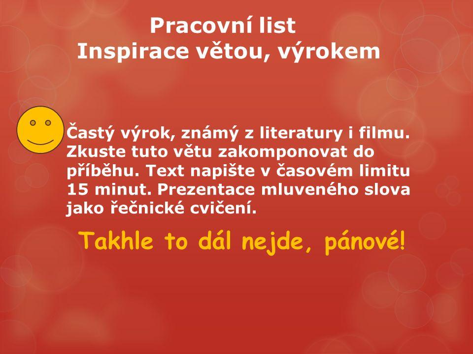 Pracovní list Inspirace větou, výrokem Častý výrok, známý z literatury i filmu.