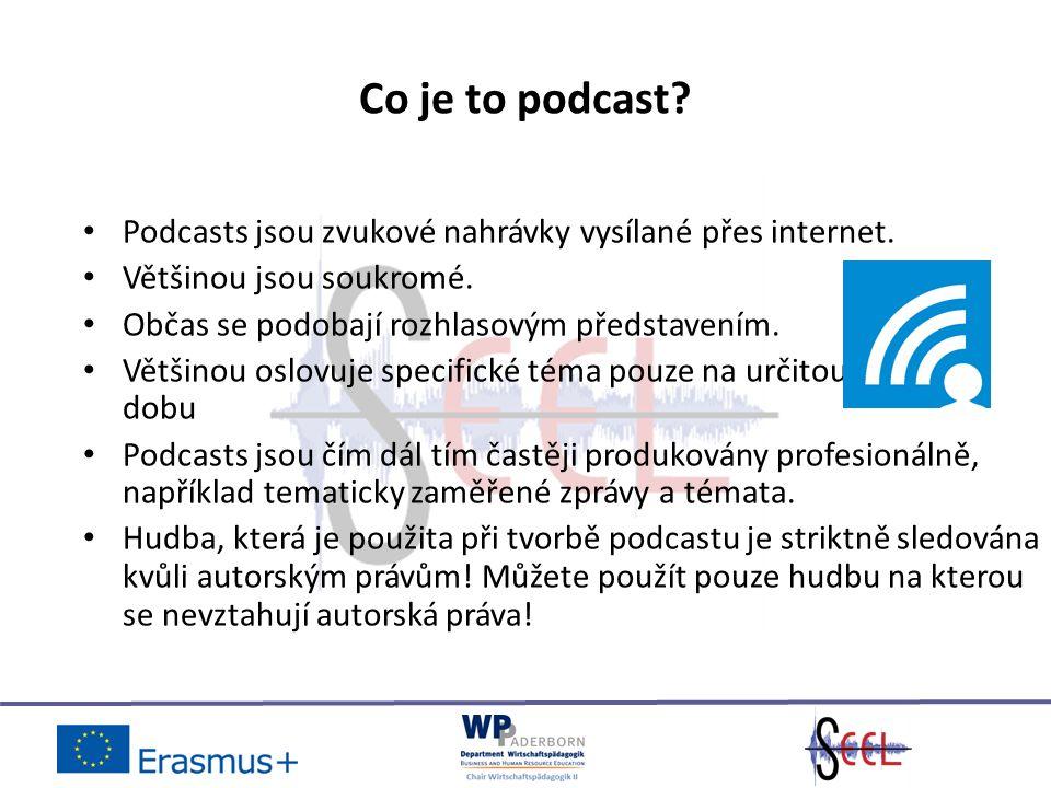 Co je to podcast. Podcasts jsou zvukové nahrávky vysílané přes internet.