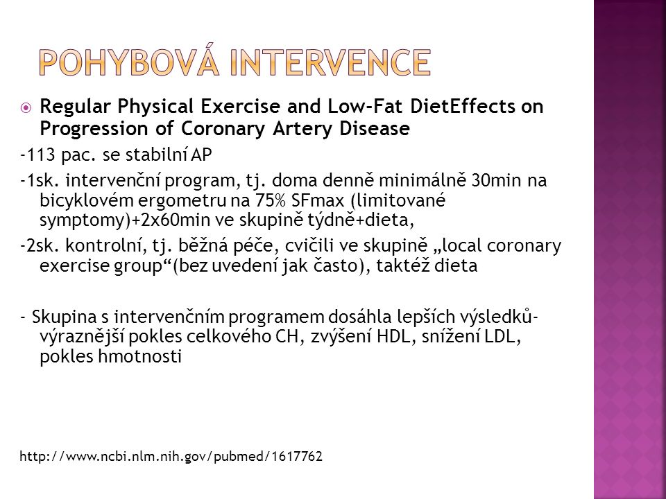  Regular Physical Exercise and Low-Fat DietEffects on Progression of Coronary Artery Disease -113 pac. se stabilní AP -1sk. intervenční program, tj.