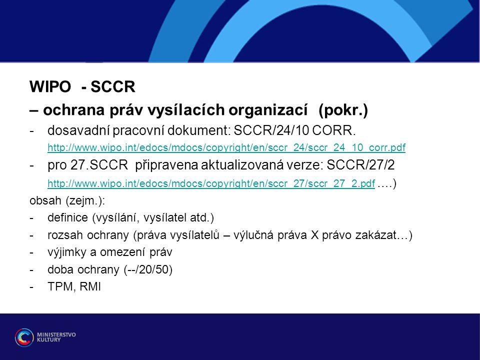 WIPO - SCCR – ochrana práv vysílacích organizací (pokr.) -dosavadní pracovní dokument: SCCR/24/10 CORR.