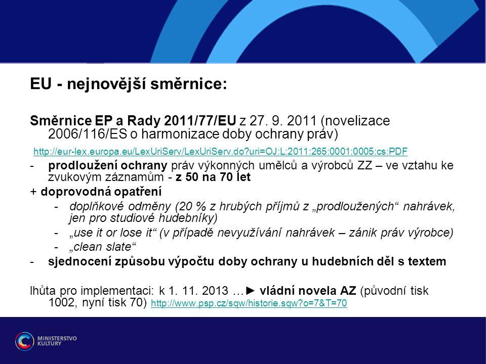 EU - nejnovější směrnice: Směrnice EP a Rady 2011/77/EU z 27.