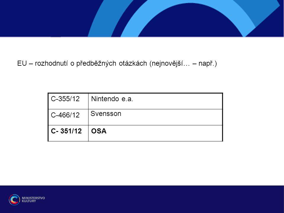 EU – rozhodnutí o předběžných otázkách (nejnovější… – např.) C-355/12Nintendo e.a.