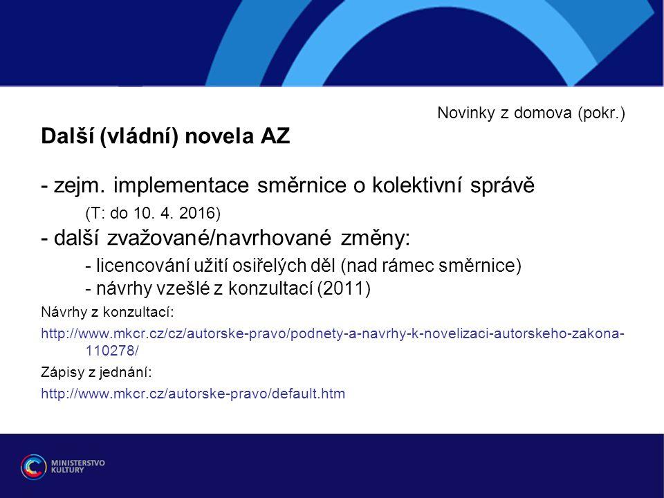 Novinky z domova (pokr.) Další (vládní) novela AZ - zejm.