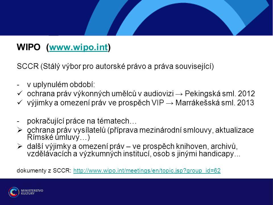 WIPO (www.wipo.int)www.wipo.int SCCR (Stálý výbor pro autorské právo a práva související) -v uplynulém období: ochrana práv výkonných umělců v audiovizi → Pekingská sml.