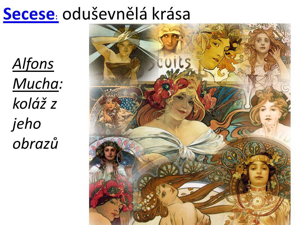 Alfons Mucha: koláž z jeho obrazů Secese : oduševnělá krása