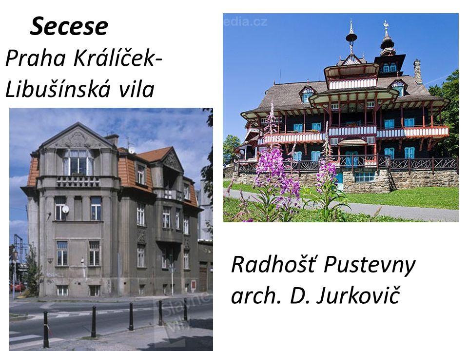Secese Praha Králíček- Libušínská vila Radhošť Pustevny arch. D. Jurkovič
