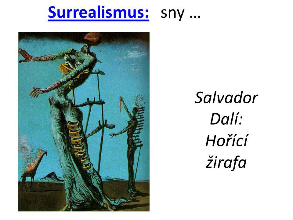 Surrealismus: sny … Salvador Dalí: Hořící žirafa
