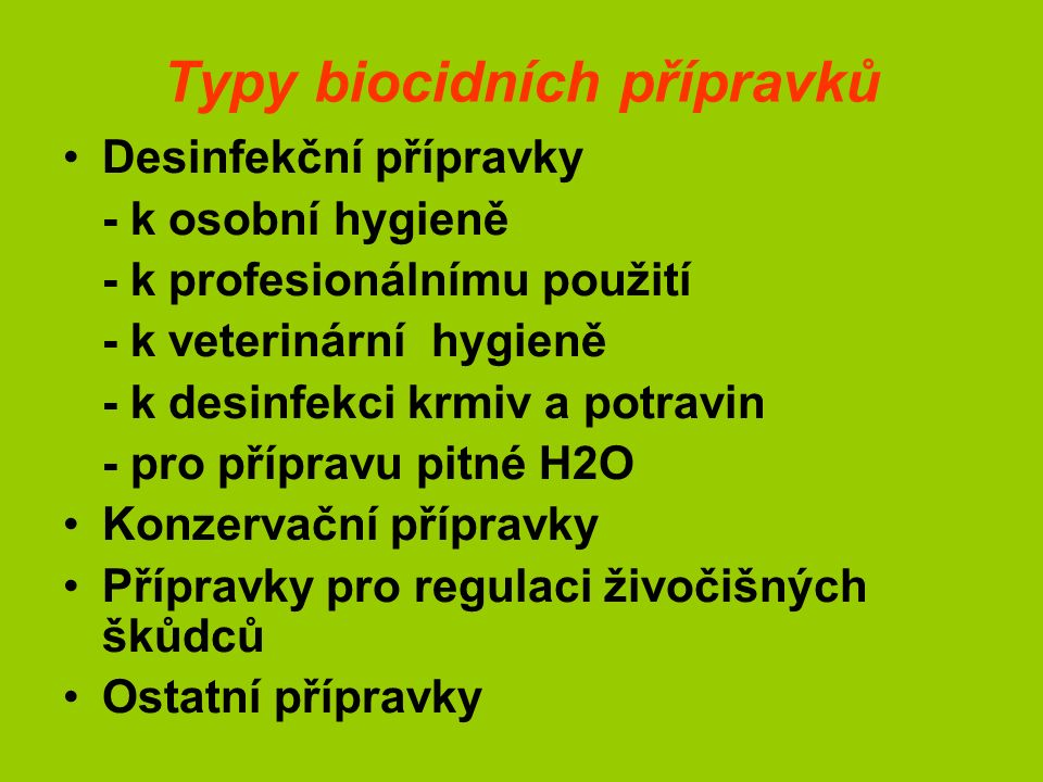 """Uvádění biocidů na trh Klasifikace biocidů – podle """"chemického zákona Biocid klasifikovaný jako T+, T, karcinogen, mutagen a TOR 1 a 2 kategorie nelze prodávat spotřebiteli Balení biocidů – podle """"chemického zákona Bezpečnostní list – podle """"REACH Možnost uvádění na trh jen notifikovaných účinných látek, jinak nutno doložit úplnou notifikační dokumentaci Povolování biocidů podle evropských předpisů"""