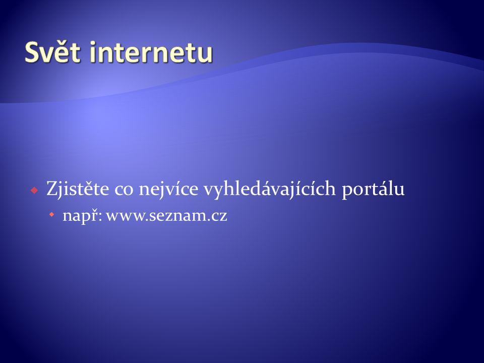  Zjistěte co nejvíce vyhledávajících portálu  např: www.seznam.cz