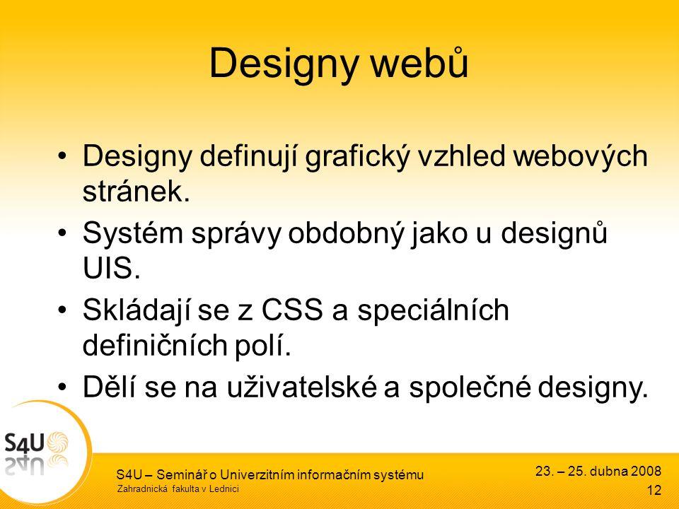 Zahradnická fakulta v Lednici S4U – Seminář o Univerzitním informačním systému Designy webů 12 23.