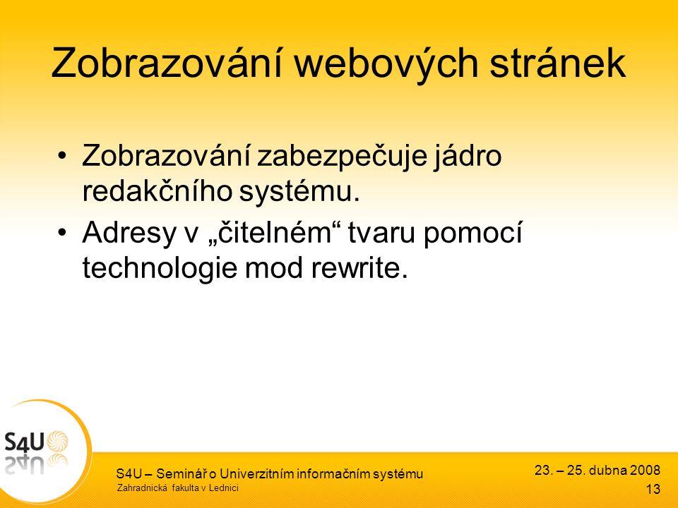 Zahradnická fakulta v Lednici S4U – Seminář o Univerzitním informačním systému Zobrazování webových stránek 13 23.
