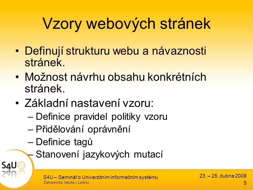 Zahradnická fakulta v Lednici S4U – Seminář o Univerzitním informačním systému Vzory webových stránek Definují strukturu webu a návaznosti stránek.