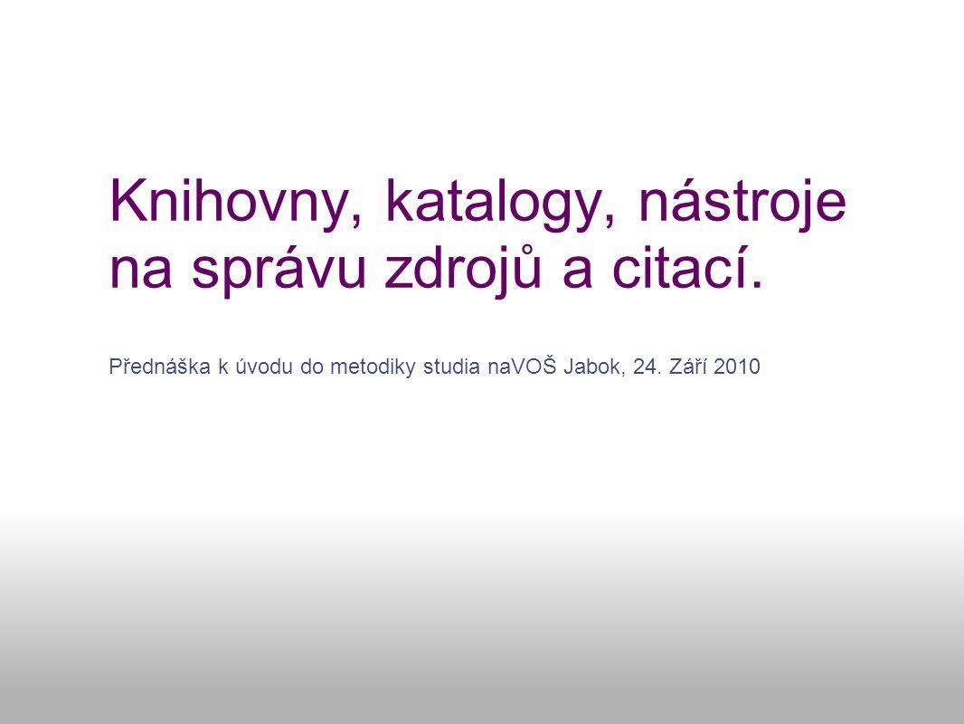 Knihovny, katalogy, nástroje na správu zdrojů a citací.