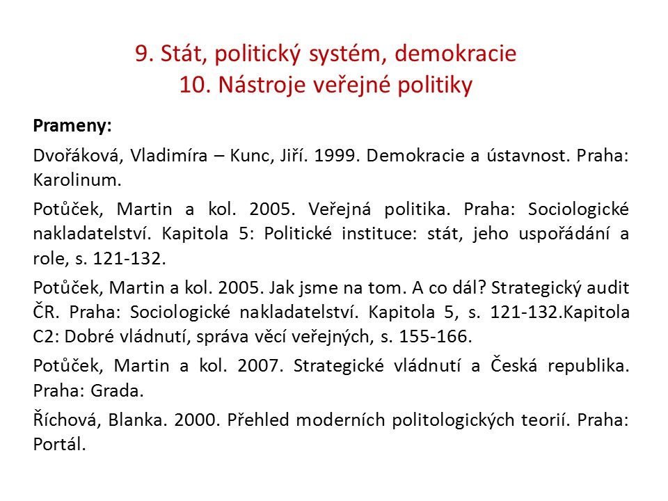 9. Stát, politický systém, demokracie 10.