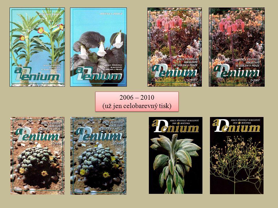 2006 – 2010 (už jen celobarevný tisk) 2006 – 2010 (už jen celobarevný tisk)