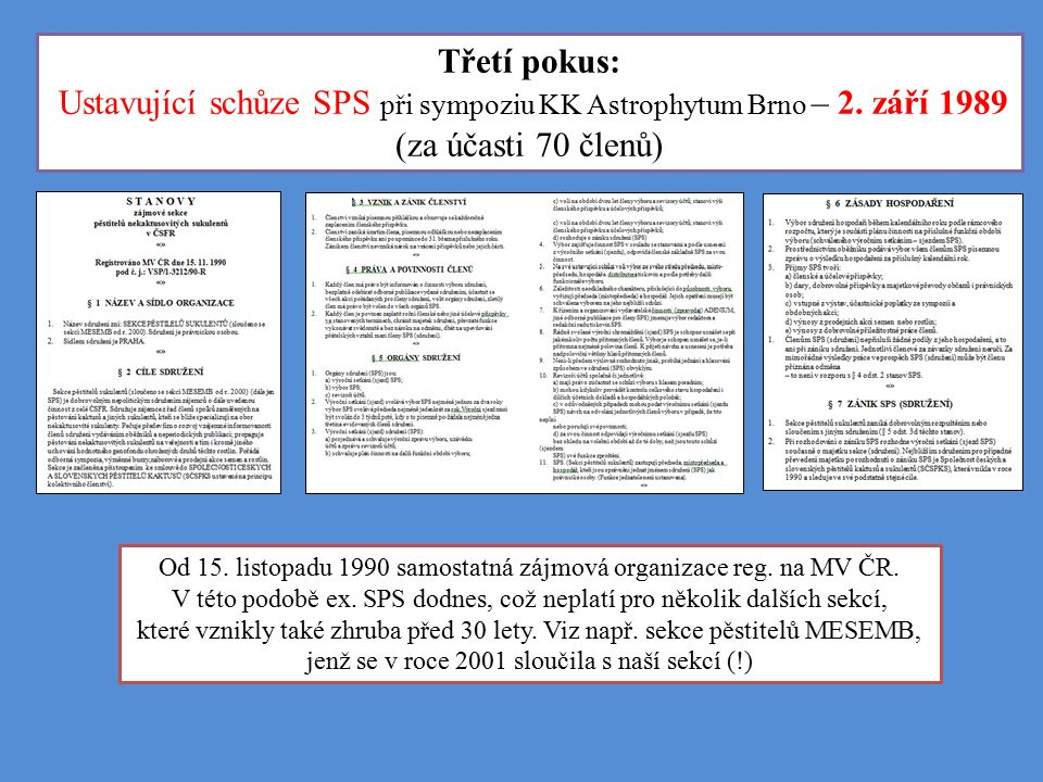Text suplující zápis z ustavující schůze SPS Sekce pěstitelů sukulentů byla po právní stránce ustavena 2.