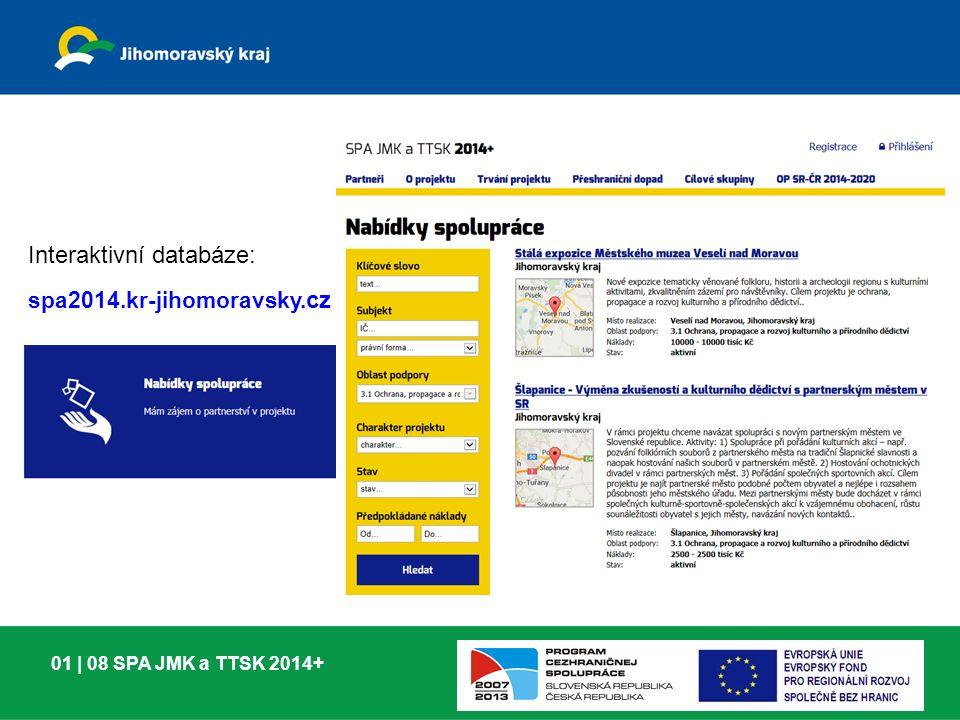 01 | 08 SPA JMK a TTSK 2014+ Interaktivní databáze: spa2014.kr-jihomoravsky. cz