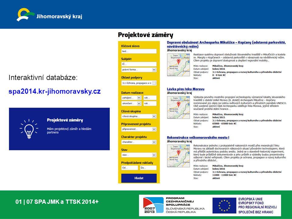 01 | 07 SPA JMK a TTSK 2014+ Interaktivní databáze: spa2014.kr-jihomoravsky. cz