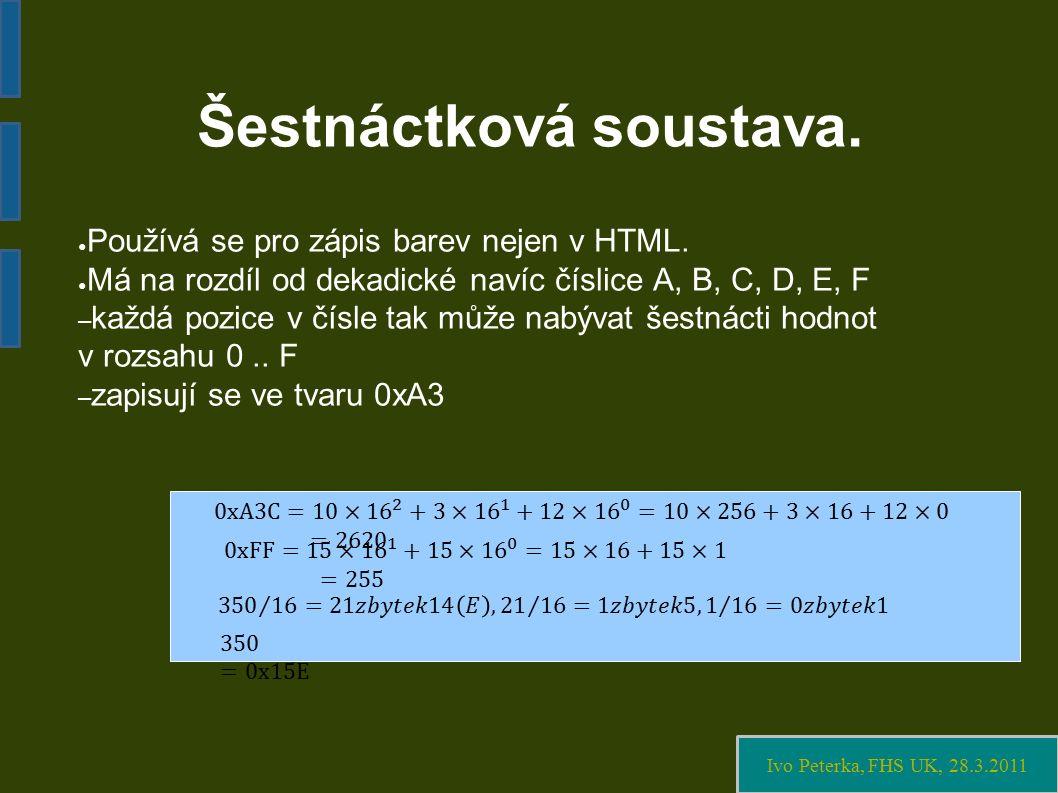 Ivo Peterka, FHS UK, 28.3.2011 Šestnáctková soustava.