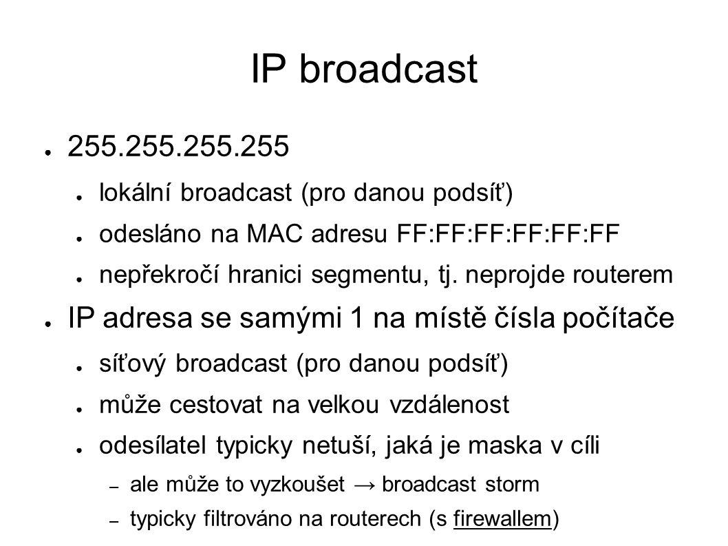 ICMP ● Internet Control Message Protocol ● povinná součást implementace TCP/IP ● služební protokol ● zapouzdřeno v IP datagramu ● oznamuje stavy sítě, chyby, k testování,...