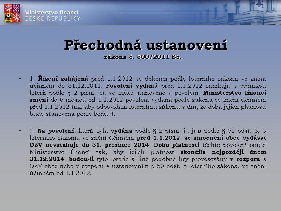 Přechodná ustanovení zákona č.300/2011 Sb. Přechodná ustanovení zákona č.