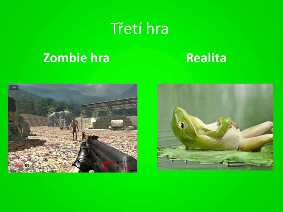 Třetí hra Zombie hraRealita