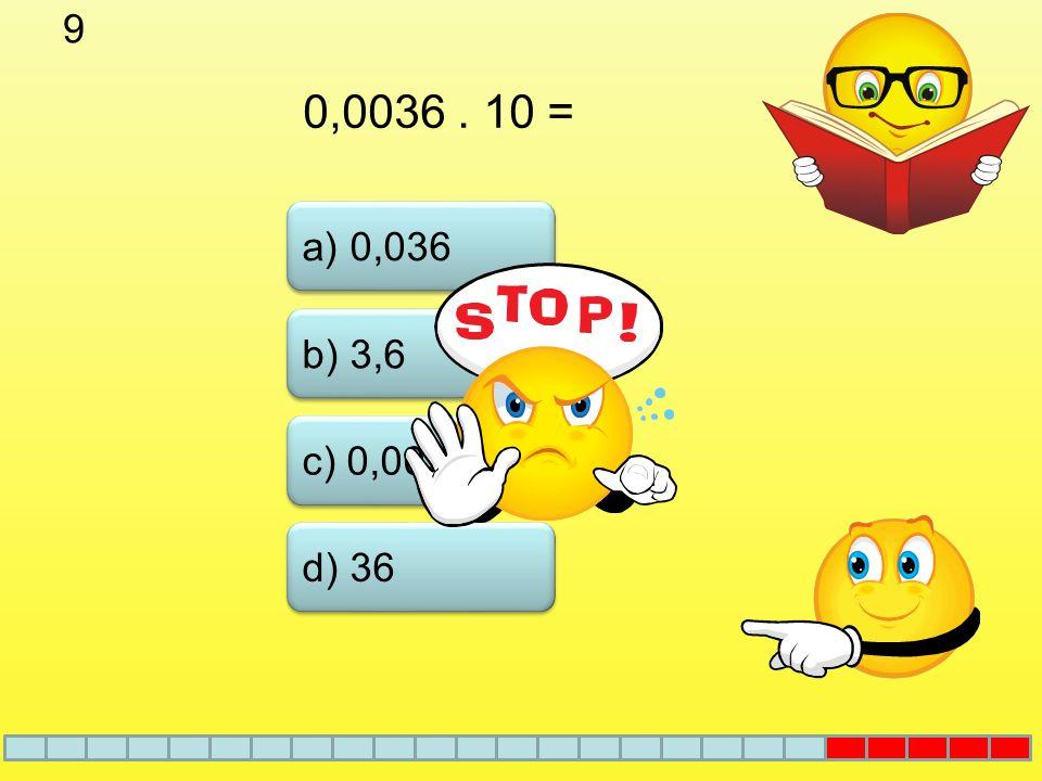 8 b) x = 10 a) x = 100 c) x = 0,1 x. 0,06 = 0,6 d) x = 1000