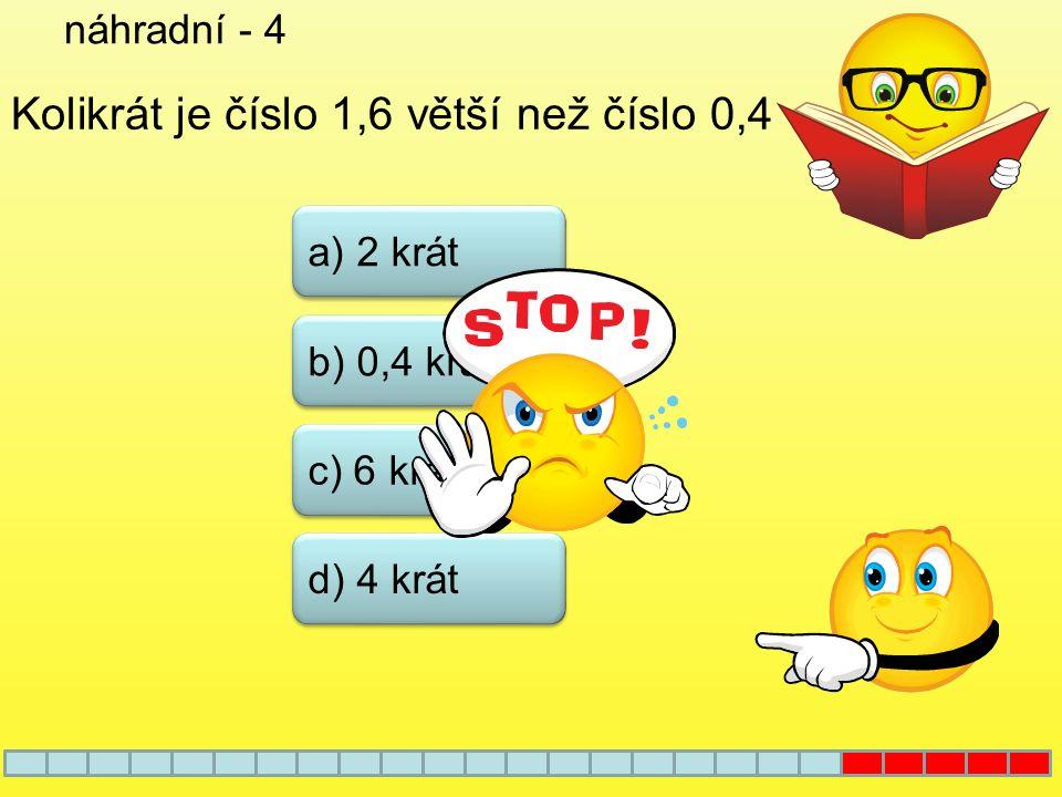náhradní - 3 a) 0,25 b) 0,15 c) 1,85 15 kg = q d) 0,05