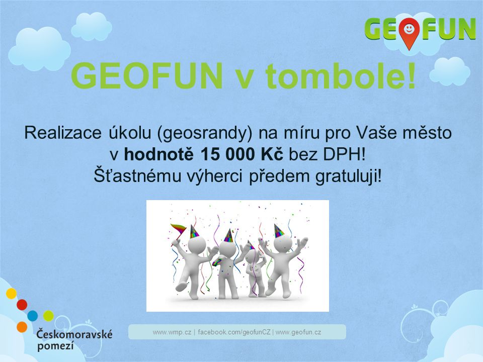 www.wmp.cz | facebook.com/geofunCZ | www.geofun.cz GEOFUN v tombole.