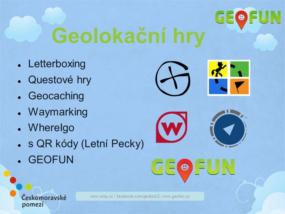 www.wmp.cz | facebook.com/geofunCZ | www.geofun.cz Geolokační hry Letterboxing Questové hry Geocaching Waymarking WhereIgo s QR kódy (Letní Pecky) GEOFUN