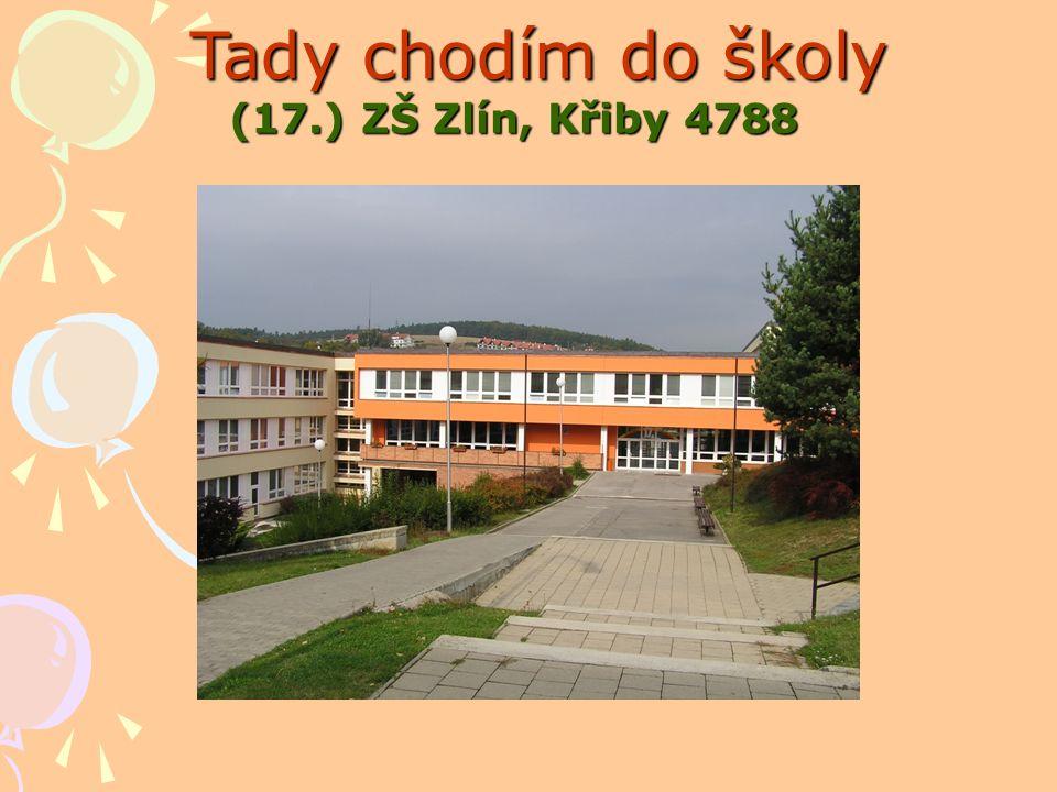 Tady chodím do školy (17.) ZŠ Zlín, Křiby 4788 (17.) ZŠ Zlín, Křiby 4788