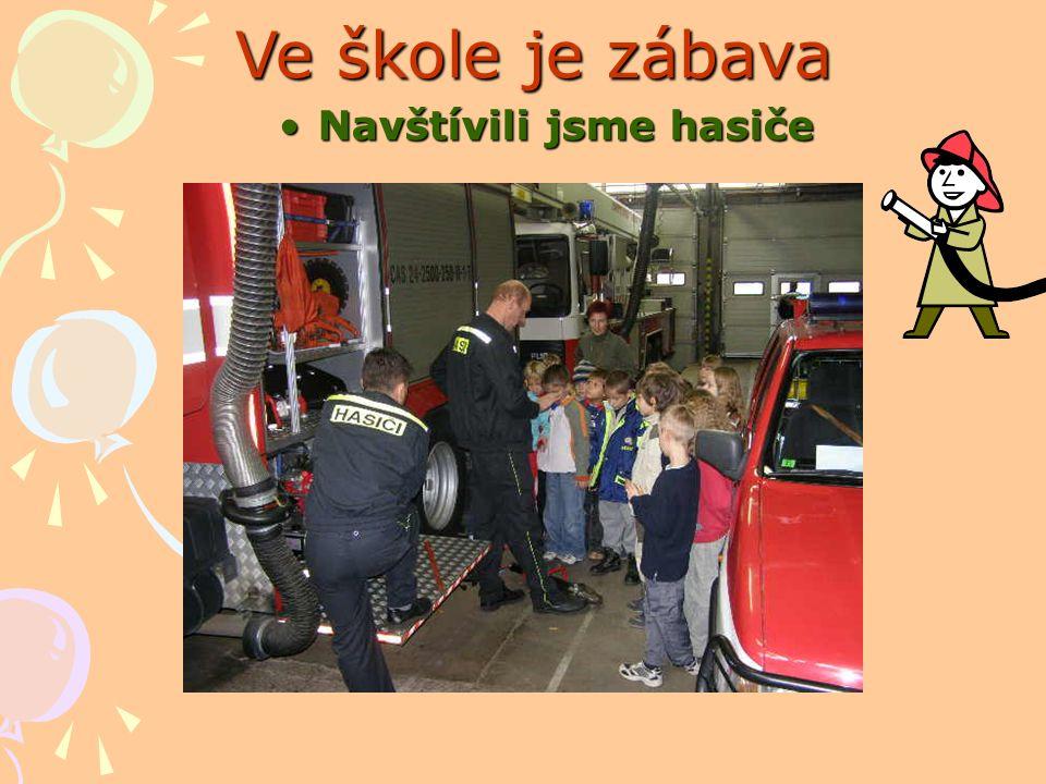 Ve škole je zábava Navštívili jsme hasičeNavštívili jsme hasiče