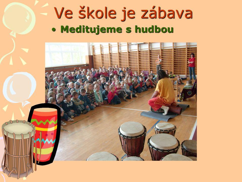 Ve škole je zábava Meditujeme s hudbouMeditujeme s hudbou