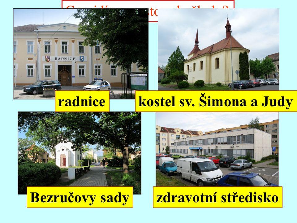 Co vidíme cestou do školy radnicekostel sv. Šimona a Judy Bezručovy sadyzdravotní středisko