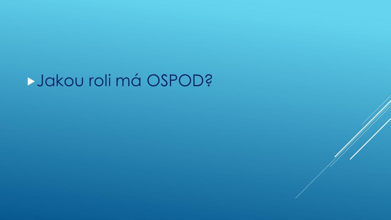  Jakou roli má OSPOD?