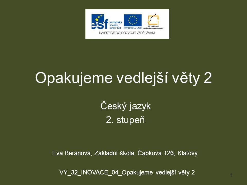 Opakujeme vedlejší věty 2 Český jazyk 2.