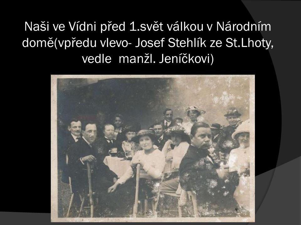 Naši ve Vídni před 1.svět válkou v Národním domě(vpředu vlevo- Josef Stehlík ze St.Lhoty, vedle manžl.