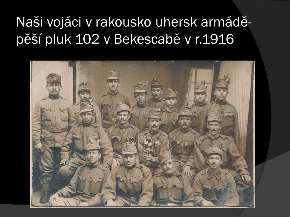 Naši vojáci v rakousko uhersk armádě- pěší pluk 102 v Bekescabě v r.1916