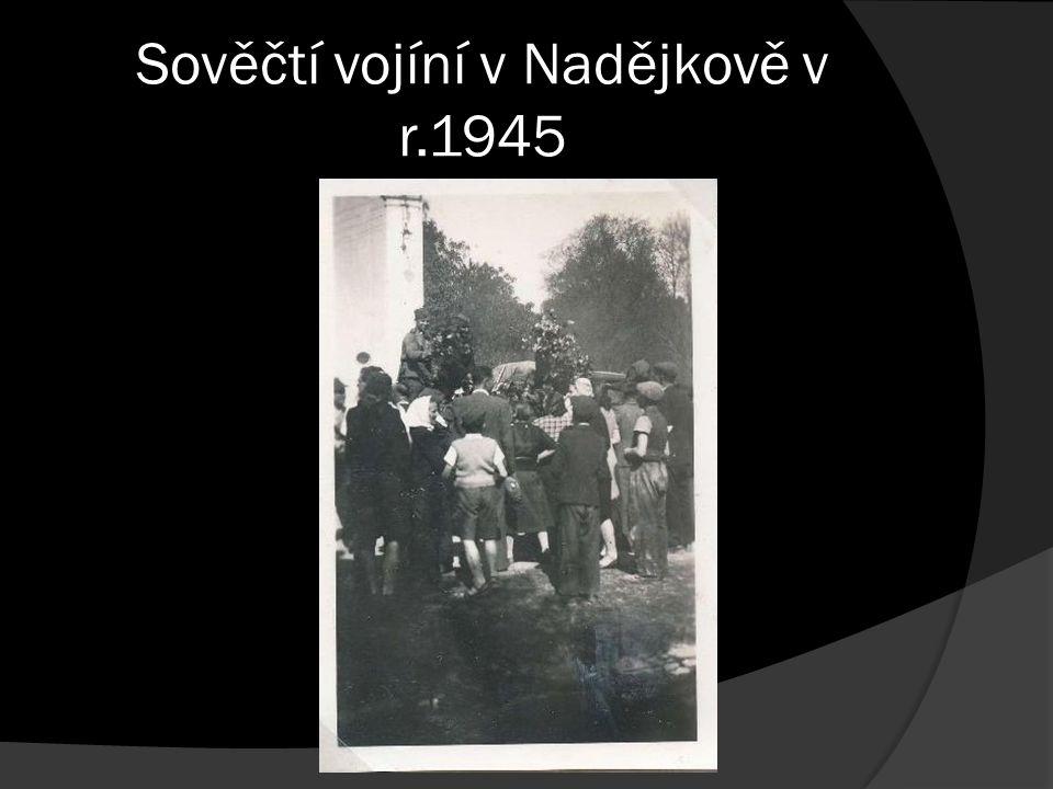 Sověčtí vojíní v Nadějkově v r.1945