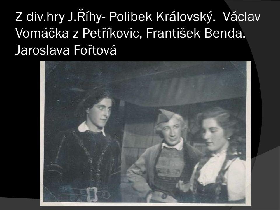 Z div.hry J.Říhy- Polibek Královský.