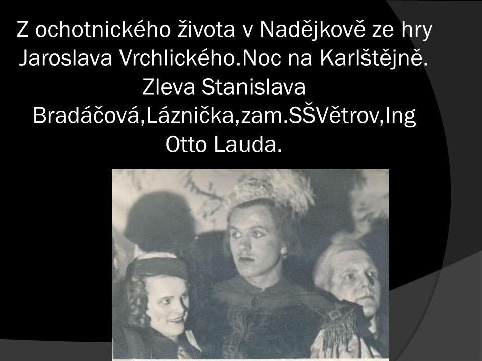 Z ochotnického života v Nadějkově ze hry Jaroslava Vrchlického.Noc na Karlštějně.