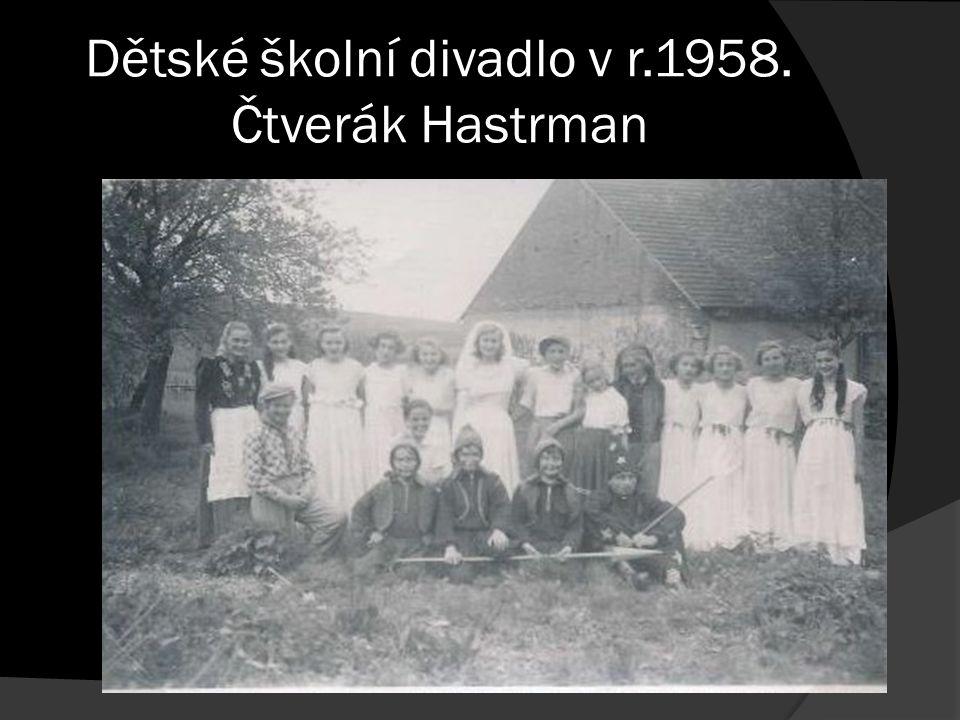 Dětské školní divadlo v r.1958. Čtverák Hastrman