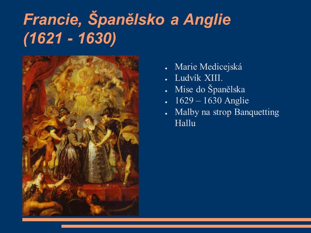 Francie, Španělsko a Anglie (1621 - 1630) ● Marie Medicejská ● Ludvík XIII.