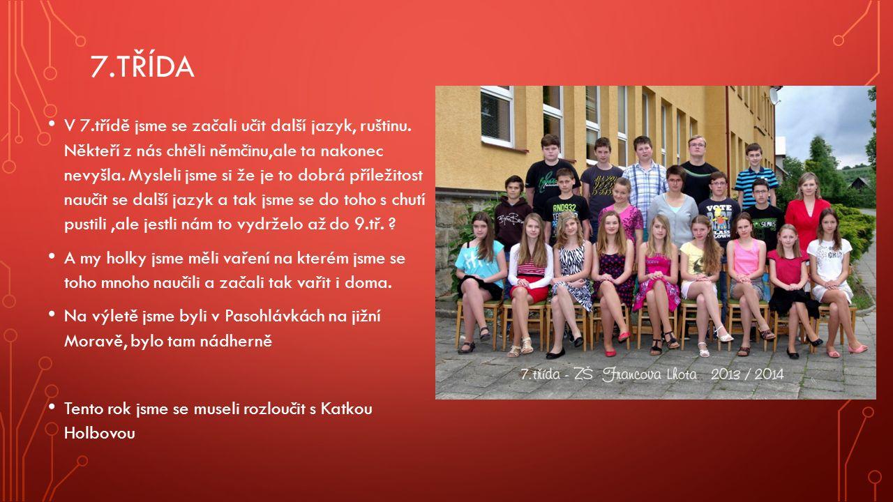 7.TŘÍDA V 7.třídě jsme se začali učit další jazyk, ruštinu.